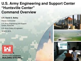 "U.S. Army Engineering and Support Center ""Huntsville Center"" Command Overview"