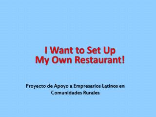 I Want to Set Up  My Own Restaurant !