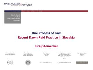 Due Process of Law Recent Dawn Raid Practice in Slovakia Juraj Steinecker