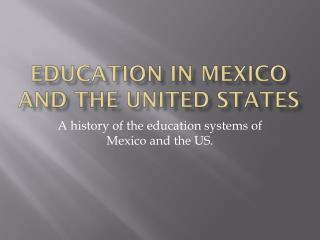 Education in Mexico and The United States