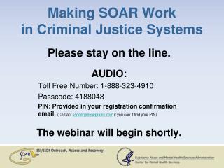 Making SOAR Work in Criminal Justice Systems