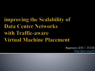 improving the Scalability of  Data Center Networks  with Traffic-aware  Virtual Machine Placement