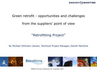 "Green retrofit - opportunities and challenges from  the suppliers'  point of view ""Retrofitting Project"""