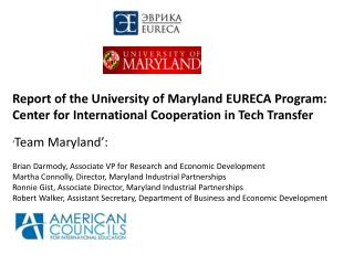 Report of the University of Maryland EURECA Program : Center for International Cooperation in Tech Transfer ' Team Mary
