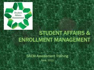 Student Affairs &  Enrollment Management