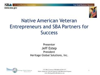 Native American Veteran Entrepreneurs and SBA Partners for Success Presenter Jeff Estep President Heritage Global Solut