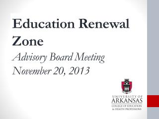 Education Renewal Zone Advisory Board Meeting November 20, 2013