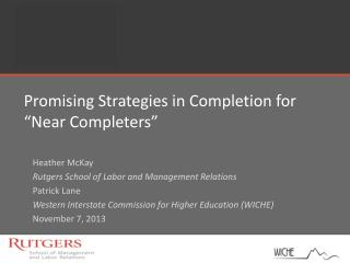 """Promising Strategies in Completion for """"Near Completers"""""""