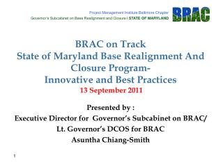 BRAC on Track State of Maryland Base Realignment And Closure Program-  Innovative and Best Practices  13 September 2011