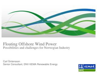 Floating  Offshore Wind Power Possibilities  and  challenges  for  Norwegian  Industry
