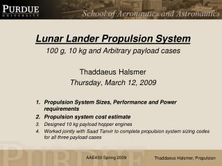 Lunar Lander Propulsion System  100 g, 10 kg and Arbitrary payload cases Thaddaeus Halsmer Thursday, March 12, 2009