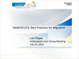 WebFOCUS  8: Best Practices for Migration
