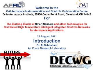 Welcome to the OAI Aerospace Instrumentation and Controls Collaboration Forum Ohio Aerospace Institute, 22800 Cedar Poi