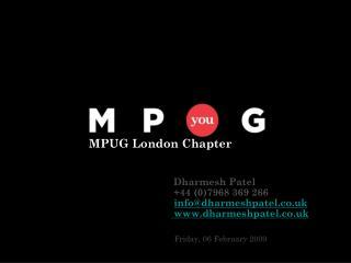 Dharmesh Patel  +44 (0)7968 369 266 info@dharmeshpatel.co.uk  www.dharmeshpatel.co.uk Friday, 06 February 2009