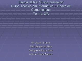 escola senai  sui o-brasileira  curso t cnico em inform tica   redes de comunica  o turma: 2ia