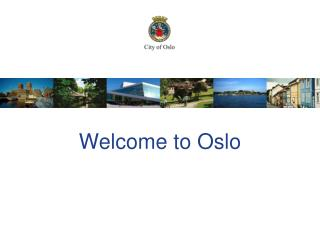 Welcome  to Oslo
