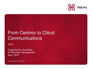 From Centrex to Cloud Communications