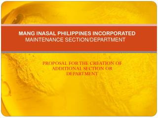 MANG INASAL PHILIPPINES INCORPORATED MAINTENANCE SECTION/DEPARTMENT