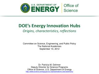 DOE's Energy Innovation Hubs Origins,  c haracteristics, reflections