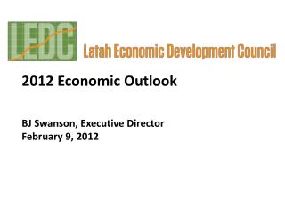 2012 Economic Outlook BJ Swanson, Executive Director February 9, 2012