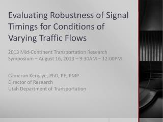 Evaluating Robustness of Signal Timings for Conditions of Varying Traffic Flows