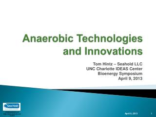 Anaerobic Technologies and Innovations
