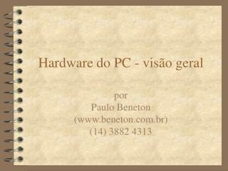 hardware do pc - vis o geral