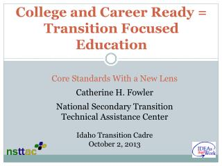College and Career Ready = Transition Focused Education