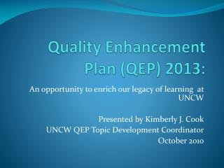 Quality Enhancement Plan (QEP) 2013:
