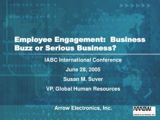 employee engagement:  business buzz or serious business
