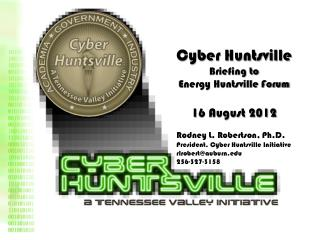 Cyber Huntsville Briefing to Energy Huntsville Forum 1 6 August 2012