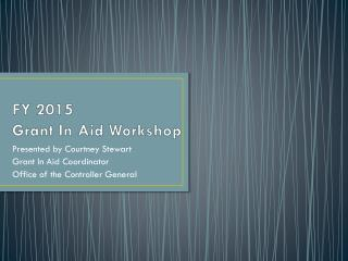 FY 2015  Grant In Aid Workshop