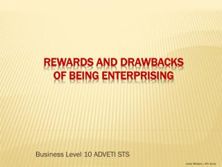 Rewards and drawbacks of being enterprising