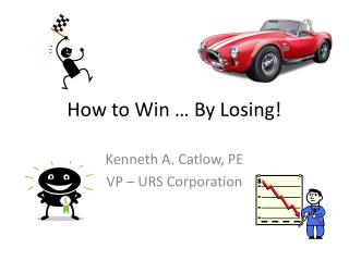 How to Win … By Losing!