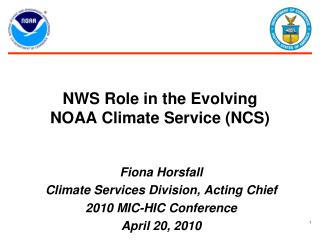 NWS Role in the Evolving NOAA Climate Service (NCS)