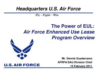 The Power of EUL: Air Force Enhanced Use Lease Program Overview