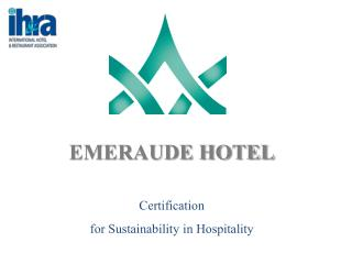 EMERAUDE HOTEL Certification  for  Sustainability  in  Hospitality