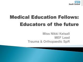 Medical  Education  Fellows: Educators of the future