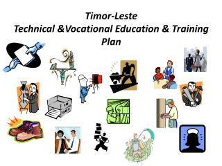 Timor-Leste Technical &Vocational Education & Training Plan