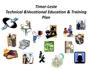 Timor-Leste Technical &Vocational Education & Training Plan