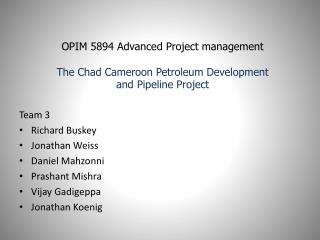 OPIM 5894 Advanced Project management The Chad Cameroon Petroleum Development  and Pipeline Project