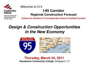 Welcome to  CI's I-95  Corridor  Regional Construction Forecast Outlook for Southern CT Including New Haven & Fairfield