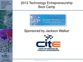 2013 Technology Entrepreneurship Boot Camp Sponsored by Jackson Walker