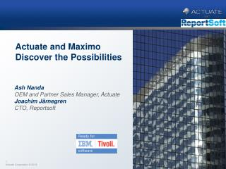 Actuate and  Maximo   Discover the Possibilities