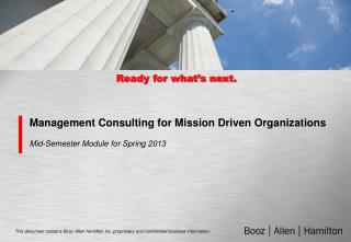 Management Consulting for Mission Driven Organizations Mid-Semester Module for Spring 2013