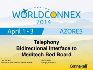 Telephony  Bidirectional Interface to Meditech Bed Board