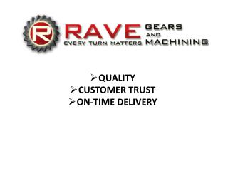 QUALITY CUSTOMER TRUST ON-TIME DELIVERY