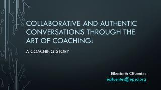 Collaborative and Authentic Conversations through the art of coaching: