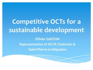Competitive OCTs  for a  sustainable development