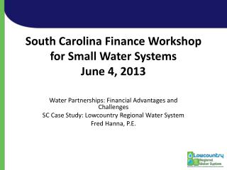 South Carolina Finance Workshop for Small Water Systems June 4, 2013